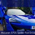 McLaren 570S Spider First Drive